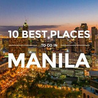 Manila – 10 Top Spots to Visit for First-Timers