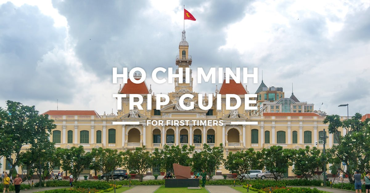 Ho Chi Minh-Vietnam Trip Guide - Itinerary + Budget for First-Timers