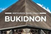 8 Places To Visit in Bukidnon